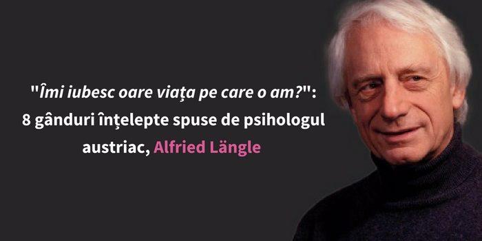 citate-Alfried-Langle-psiholog-viata