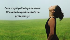 cum-scapi-de-stress-metode-psihologi