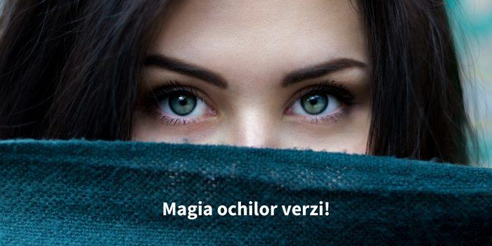magia-ochilor-verzi-calitati-incredibile