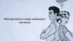 diferenta-relatie-toxica-sanatoasa